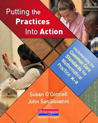 Putting the Practices into Action By O'Connell, Susan/ Sangiovanni, John
