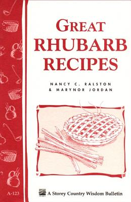 Great Rhubarb Recipes/Bulletin A-123 By Ralston, Nancy C./ Jordan, Marynor
